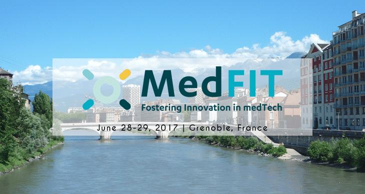 MedFit 2017 Grenoble - Fostering innovation in MedTech