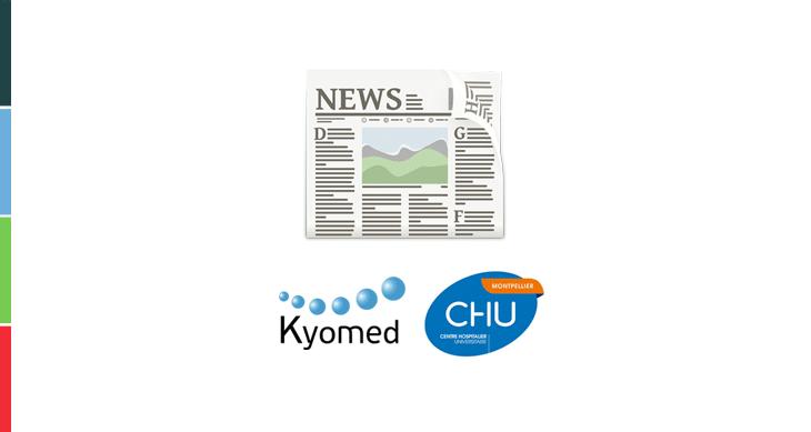 Kyomed and Montpellier University Hospital (CHU) their partnership